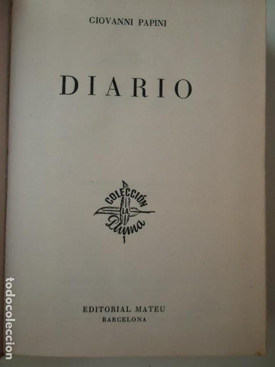 Libros de segunda mano: LIBRO. GIOVANNI PAPINI, DIARIO. EDITORIAL MATEU 1963. - Foto 2 - 132511250