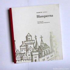 Libros de segunda mano: BLANQUERNA. ANTOLOGIA DEL LLIBRE D'EVAST I BLANQUERNA - RAMON LLULL. Lote 132518570