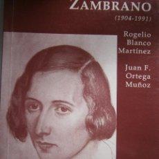 Libros de segunda mano: MARIA ZAMBRANO 1904 1991 ROGELIO BLANCO ORTEGA MUÑOZ EDICIONES DEL ORTO 1 EDICION 1997 CON CARTA. Lote 132790798