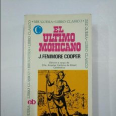 Libros de segunda mano: EL ULTIMO MOHICANO. J. FENIMORE COOPER. BRUGUERA LIBRO CLASICO. TDK311. Lote 132927730