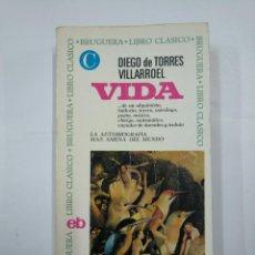 Libros de segunda mano: VIDA. DIEGO TORRES DE VILLARROEL. BRUGUERA LIBRO CLASICO. TDK311. Lote 132927866
