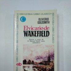 Libros de segunda mano: EL VICARIO DE WAKEFIELD. BRUGUERA LIBRO CLASICO. - GOLDSMITH, OLIVERIO. TDK311. Lote 132928382