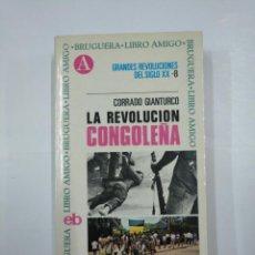 Libros de segunda mano: LA REVOLUCIÓN CONGOLEÑA. - GIANTURCO, CORRADO. BRUGERA LIBRO AMIGO. TDK311. Lote 132929538