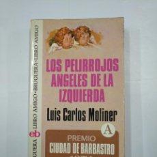 Libros de segunda mano: LOS PELIRROJOS ÁNGELES DE LA IZQUIERDA. LUIS CARLOS MOLINER. BRUGUERA LIBRO AMIGO. TDK325. Lote 132930482