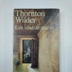 Libros de segunda mano: LOS IDUS DE MARZO. - THORNTON WILDER. ALIANZA EMECE. Nº 501. TDK325 . Lote 132931718