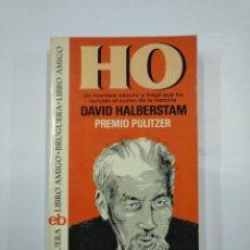 Libros de segunda mano: HO. - HALBERSTAM, DAVID. BRUGUERA LIBRO AMIGO. PREMIO PULITZER. TDK325. Lote 132932110