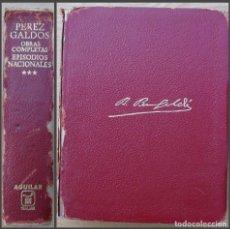 Libros de segunda mano: OBRAS COMPLETAS. EPISODIOS NACIONALES. BENITO PEREZ GALDOS. TOMO III. Lote 133699242
