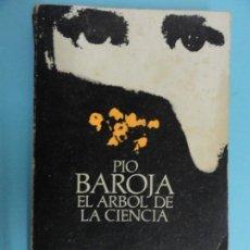 Libros de segunda mano: PÍO BAROJA - EL ÁRBOL DE LA CIENCIA. Lote 131374994