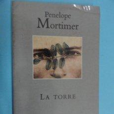 Libros de segunda mano: LA TORRE - PENÉLOPE MORTIMER. Lote 133834810