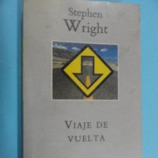 Libros de segunda mano: VIAJE DE VUELTA - STEPHEN WIRGHT. Lote 133835186