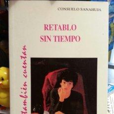 Libros de segunda mano: RETABLO SIN TIEMPO. Lote 134021267