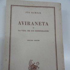Libros de segunda mano: AVIRANETA O LA VIDA DE UN CONSPIRADOR - PÍO BAROJA. Lote 134069322