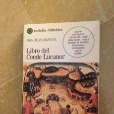 Libros de segunda mano: LIBRO DEL CONDE LUCANOR. DON JUAN MANUEL (FERNANDO GÓMEZ) EDITORIAL CASTALIA. Lote 134172563