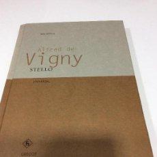 Libros de segunda mano: ALFREDO DE VIGNY. STELLO EDITORIAL GREDOS BIBLIOTECA UNIVERSAL. IMPECABLE. Lote 134774030