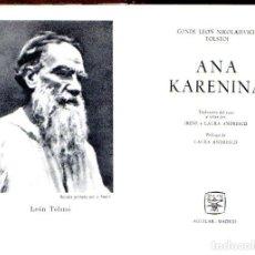 Libros de segunda mano: LEÓN TOLSTOI : ANA KARENINA (AGUILAR JOYA, 1963). Lote 134912226
