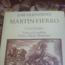 Libros de segunda mano: MARTĪN FIERRO/ JOSÉ HERNÁNDEZ.EDICIÖN BILINGÜE. Lote 134946726