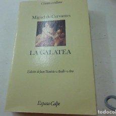Libros de segunda mano: LA GALATEA. MIGUEL CERVANTES. CLASICOS CASTELLANOS. ESPASA-CALPE. 1987- CCC 1. Lote 135085854