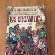 Libros de segunda mano: LOS ORGANILLOS. Lote 135343529