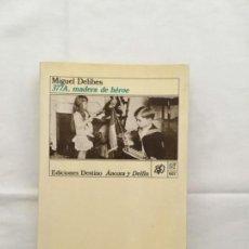Libros de segunda mano: 377A MADERA DE HÉROE. MIGUEL DELIBES. 1987. PRIMERA EDICIÓN. EDITORIAL DESTINO. Lote 135453478