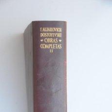 Libros de segunda mano: OBRAS COMPLETAS FEODOR M. DOSTOYEVSKI. TOMO II. ED. AGUILAR.. Lote 135557982