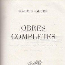 Libros de segunda mano: NARCIS OLLER. OBRES COMPLETES. BARCELONA, EDITORIAL SELECTA, 1948.. Lote 135693223