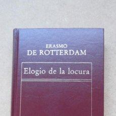 Libros de segunda mano: ELOGIO DE LA LOCURA ERASMO DE ROTTERDAM. Lote 135943630