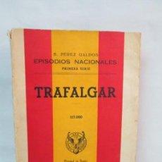 Libros de segunda mano: BENITO PEREZ GALDOS. EPISODIOS NACIONALES. PRIMERA SERIE. TRAFALGAR. 1963. VER FOTOGRAFIAS. Lote 136032286