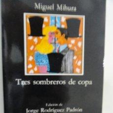 Libros de segunda mano: TRES SOMBREROS DE COPA - MIGUEL MIHURA. Lote 135049758