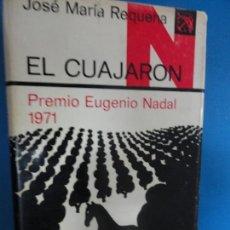 Libros de segunda mano: PRIMERA EDICIÓN - EL CUAJARON - JOSÉ MARÍA REQUENA 1971. Lote 135049214