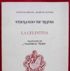 Libros de segunda mano: LA CELESTINA ESCRITA EN ÁRABE. AÑO: 1977. INSTITUTO HISPANO - ÁRABE DE CULTURA. CLÁSICOS HISPANOS.. Lote 137771326