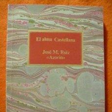 Libros de segunda mano: EL ALMA CASTELLANA, JOSÉ MARTÍNEZ RUIZ 'AZORÍN'. S.A.P.E. CLUB INTERNACIONAL DEL LIBRO, 1986.. Lote 137863146