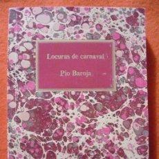 Libros de segunda mano: LOCURAS DE CARNAVAL, DE PÍO BAROJA. S.A.P.E. CLUB INTERNACIONAL DEL LIBRO, 1986.. Lote 137863326