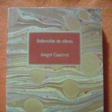 Libros de segunda mano: SELECCIÓN DE OBRAS, DE ANGEL GANIVET. S.A.P.E. CLUB INTERNACIONAL DEL LIBRO, 1986.. Lote 137863462