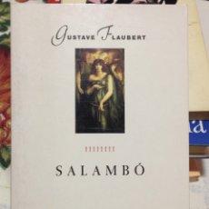 Libros de segunda mano: GUSTAVE FLAUBERT. SALAMBÓ. TRAD. JORDI LLOVET (AMB GLOSSARI).PROA, A TOT VENT, BARCELONA 1995.. Lote 137909298