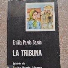 Libros de segunda mano: EMILIA PARDO BAZÁN LA TRIBUNA. Lote 137910402