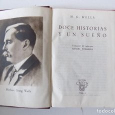 Libros de segunda mano: LIBRERIA GHOTICA. H.G. WELLS. DOCE HISTORIAS Y UN SUEÑO. 1943. CRISOL. 3. Lote 138234606
