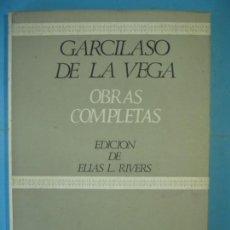 Libros de segunda mano: GARCILASO DE LA VEGA - OBRAS COMPLETAS - EDICION ELIAS L. RIVERS - CASTALIA, 1968 (MUY BUEN ESTADO). Lote 138861814
