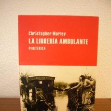 Libros de segunda mano: CHRISTOPHER MORLEY: LA LIBRERÍA AMBULANTE (PERIFÉRICA, 2015) EXCELENTE ESTADO. Lote 184140693