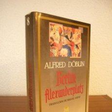 Livros em segunda mão: ALFRED DÖBLIN: BERLIN ALEXANDERPLATZ. TRAD. DE MIGUEL SÁENZ (EDICIONES B, 1987). Lote 138889874