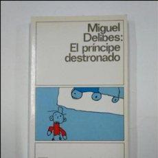 Libros de segunda mano: EL PRINCIPE DESTRONADO. MIGUEL DELIBES. DESTINOLIBRO Nº 203. TDK13. Lote 139515830