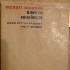 Libros de segunda mano: HIMNES HOMÉRICS. VERSIÓ POÈTICA CATALANA - MANUEL BALASH (EDICIÓ BILINGUE). Lote 139638106