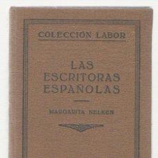 Libros de segunda mano: NUMULITE L0492 LAS ESCRITORAS ESPAÑOLAS COLECCIÓN LABOR MARGARITA NELKEN. Lote 139894514