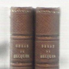 Libros de segunda mano: NUMULITE L0494 OBRAS DE BECQUER GUSTAVO ADOLFO TOMO I Y II POR RAMON RODRÍGUEZ CORREA. Lote 139895430