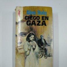 Libros de segunda mano: CIEGO EN GAZA. - HUXLEY, ALDOUS. TDK65. Lote 139895978