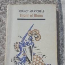 Libros de segunda mano: TIRANT EL BLANC - JOANOT MARTORELL (IDIOMA: CATALÁN). Lote 240522825
