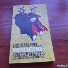 Libros de segunda mano: CARLO COLLODI: LAS AVENTURAS DE PINOCHO. PRÓLOGO DE RAFAEL SÁNCHEZ FERLOSIO. ALIANZA EDITORIAL. Lote 140072398