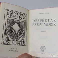 Libros de segunda mano: DESPERTAR PARA MORIR- CONCHA ESPINA-AGUILAR, COLECCION CRISOL Nº37, 1944. Lote 140132558