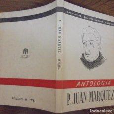 Libros de segunda mano: ANTOLOGIA P. JUAN MARQUEZ BREVARIOS DEL PENSAMIENTO ESPAÑOL. EDICIONES FE MCMXLIV (1944). Lote 140540278
