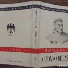 Libros de segunda mano: ANTOLOGIA ALFONSO DE CASTRO BREVARIOS DEL PENSAMIENTO ESPAÑOL. EDICIONES FE MCMXLII (1942). Lote 140540554