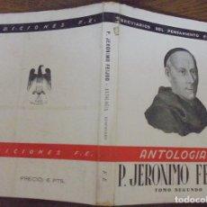 Libros de segunda mano: ANTOLOGIA P. JERONIMO FEIJOO TOMO SEGUNDO BREVARIOS DEL PENSAMIENTO ESPAÑOL. EDICIONES FE MCMXLII . Lote 140540958